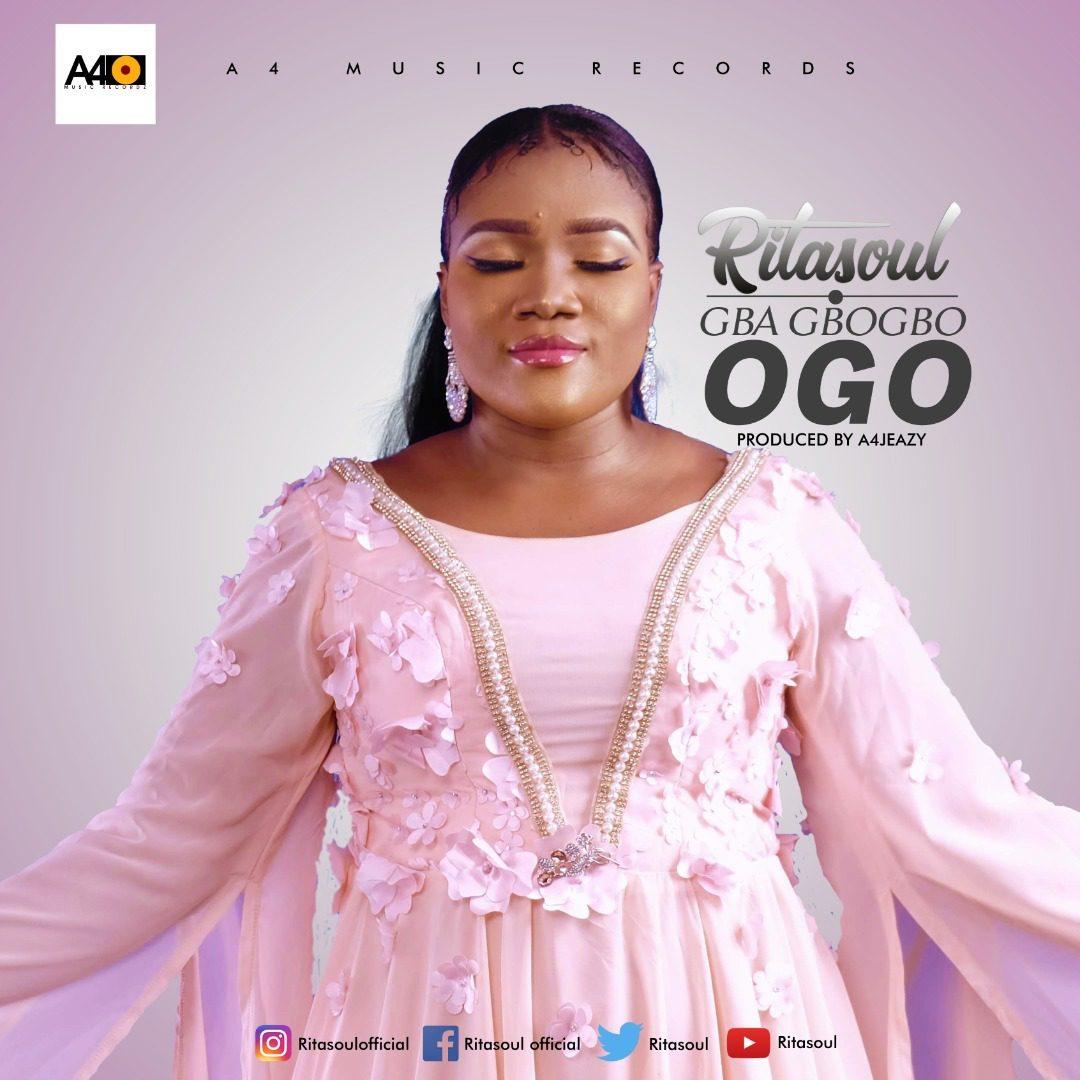 Gba Gbogbo Ogo (Receive All Glory) By Rita Soul [Lyrics &Amp; Mp3)