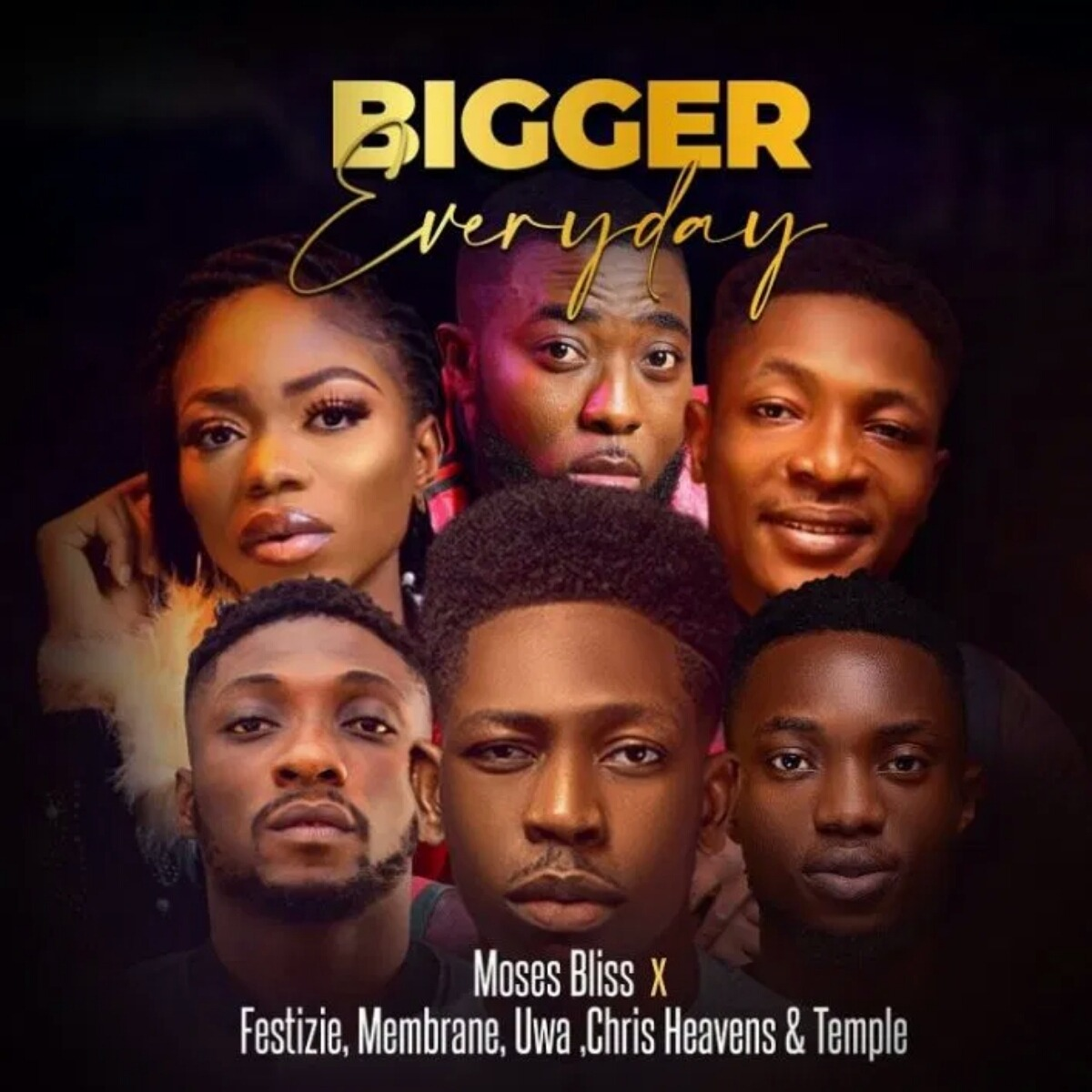 Bigger Everyday By Moses Bliss Ft. Festizie, Membrane, Uwa, Chris Heavens, Temple [Mp3]