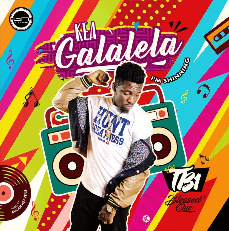 Kea Galalela By Tb1 [Mp3 &Amp; Lyrics]