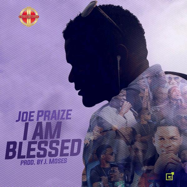 I Am Blessed (We Are Blessed) By Joe Praize [Lyrics &Amp; Mp3]