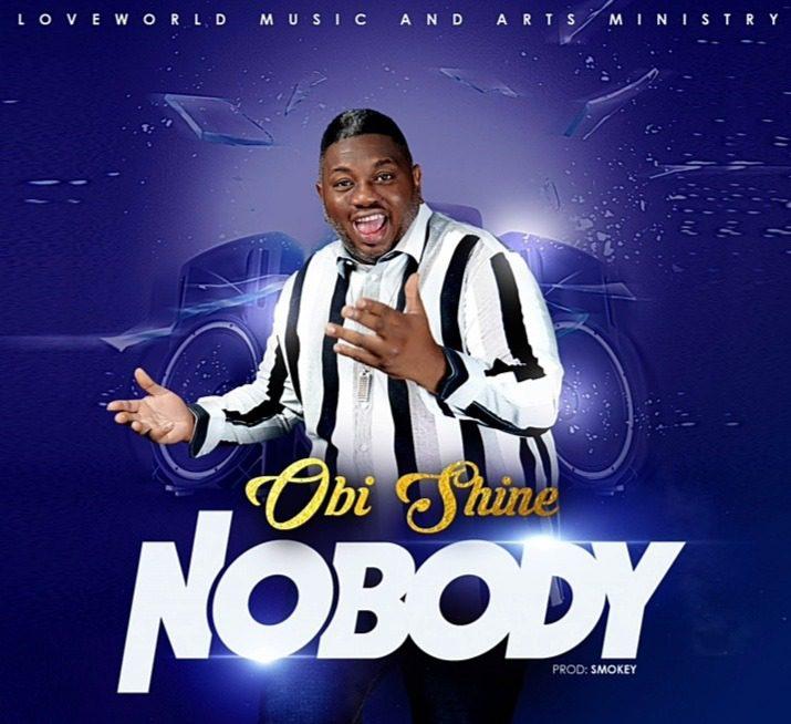 Nobody By Obi Shine [Mp3 &Amp; Lyrics]