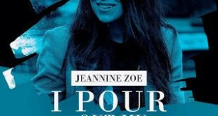 I Pour Out My Love By Jeannine Zoe [Mp3 &Amp; Lyrics]