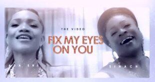 Fix My Eyes On You By Ada Ehi Ft. Sinach [Mp3 &Amp; Lyrics]
