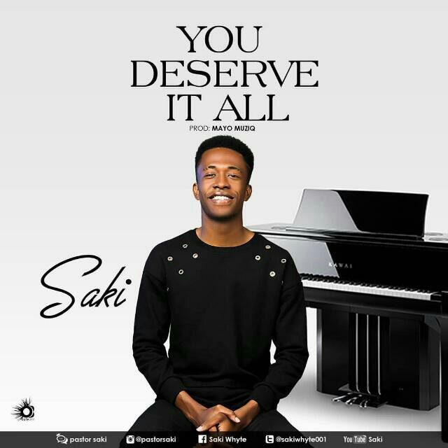 You Deserve It All By Pastor Saki &Amp; Loveworld Singers