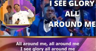 Glory All Around Me By Obi Shine &Amp; Loveworld Singers [Lyrics &Amp; Mp3]